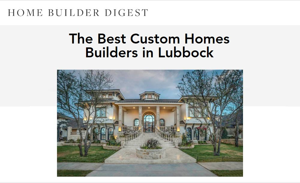 Sharkey Custom Homes named as Lubbock Number 1 home builder by Home Builder Digest.